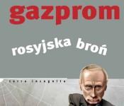 Gazprom - rosyjska broń